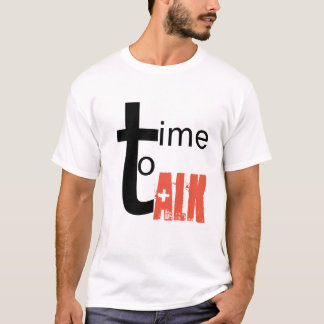 Time to talk T-Shirt