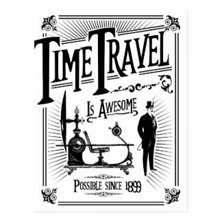 Time Travel is awesome Postcard