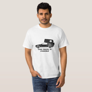 Time travel is possible T-Shirt
