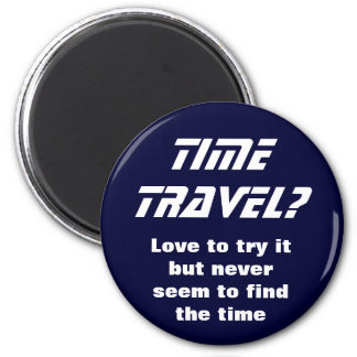 Time travel 6 cm round magnet