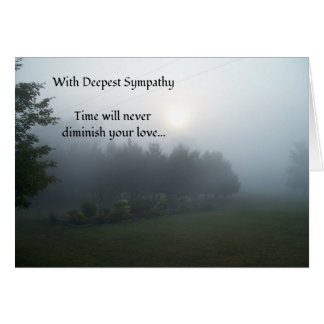 Time Will Never Diminish Your Love...Sympathy Card