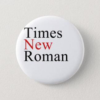Times New Roman 6 Cm Round Badge