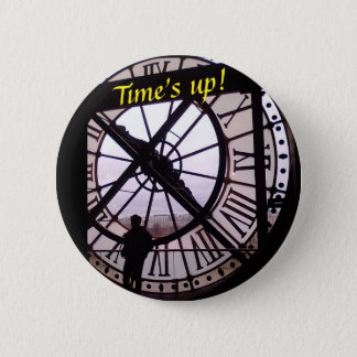 Time's up 6 cm round badge