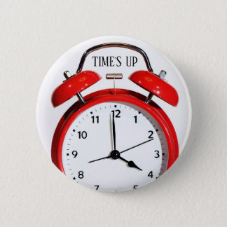 TIME'S UP Style 1 6 Cm Round Badge