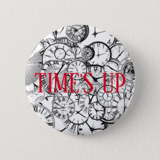 TIME'S UP Style 21 6 Cm Round Badge