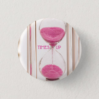 TIME'S UP Style 4 3 Cm Round Badge