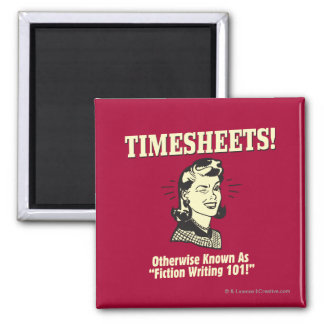 Timesheets: Fiction Writing 101 Square Magnet