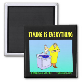 TIMING IS EVERYTHING $3.00 SQUARE MAGNET