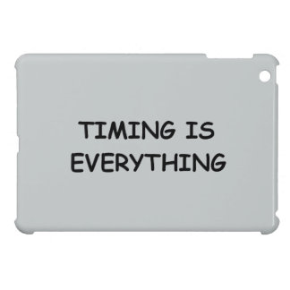 TIMING IS EVERYTHING QUOTES TRUISM FACTS LIFE LOVE iPad MINI COVER