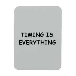 TIMING IS EVERYTHING QUOTES TRUISM FACTS LIFE LOVE RECTANGULAR PHOTO MAGNET