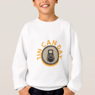 Tin Can Day - Appreciation Day Sweatshirt