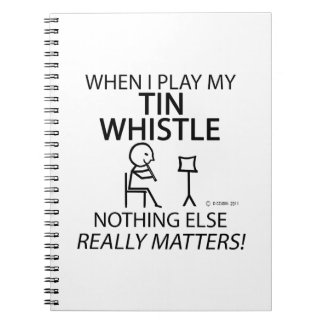 Tin Whistle Nothing Else Matters Spiral Notebooks