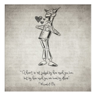Tin Woodman - Wizard of Oz Quote Acrylic Wall Art