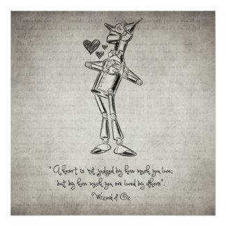 Tin Woodman - Wizard of Oz Quote Poster