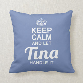 Tina handle it! cushion