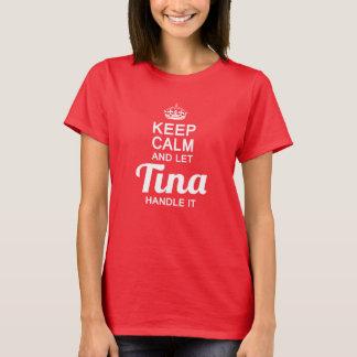 Tina handle it! T-Shirt