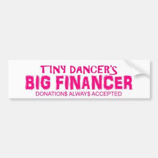 Tiny dancer Big financer bumper sticker