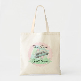 Tiny Homes Giant Dreams Tote