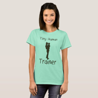 Tiny Human Trainer T-Shirt
