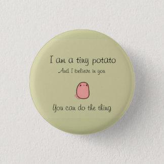 Tiny potato short prop 3 cm round badge