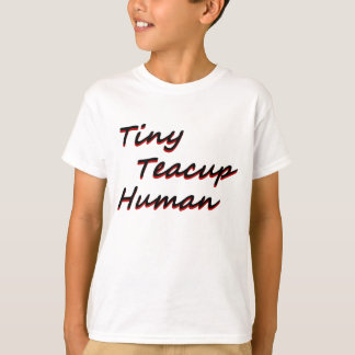 Tiny teacup human T-Shirt