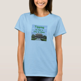 Tipping is not a city in china women's T-shirt