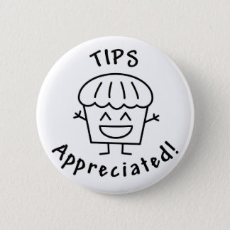 Tips-Appreciated (The Happy Muffin) 6 Cm Round Badge