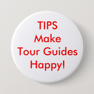 TIPS Make Tour Guides Happy! 7.5 Cm Round Badge