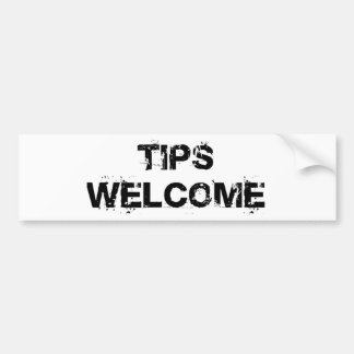 Tips Welcome Bumper Sticker
