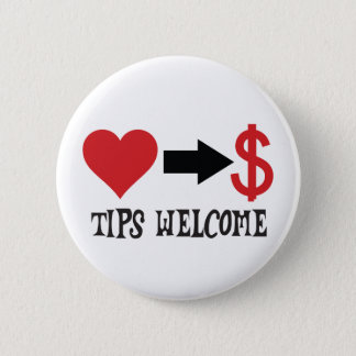 Tips Welcome with heart, arrow, dollar sign 6 Cm Round Badge