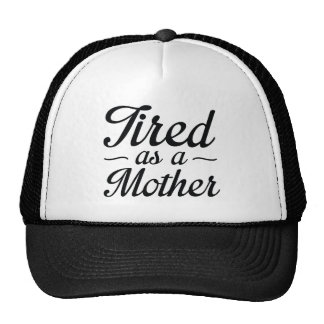 Tired As A Mother Cap