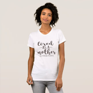 """Tired As A Mother"" Glitter T-Shirt"