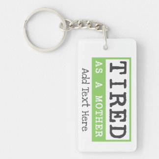 Tired as a Mother: New mom humor Key Ring
