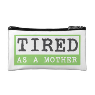 Tired as a Mother: New mom humor Makeup Bag