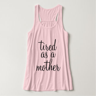 Tired As A Mother Singlet