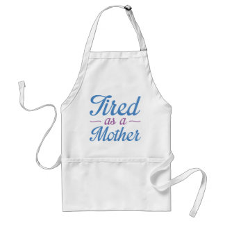 Tired As A Mother Standard Apron