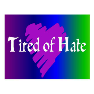 Tired of Hate Postcards