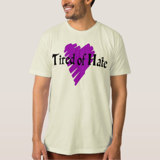 Tired of Hate T-Shirt