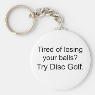 Tired of losing your balls?, Try Disc Golf. Key Ring