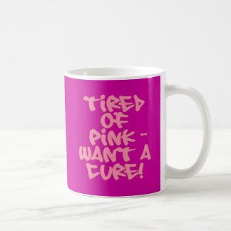 Tired of Pink - Want a Cure Breast Cancer Products Basic White Mug