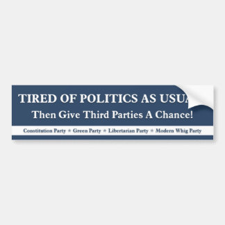 Tired of Politics As Usual - Blue Bumper Sticker