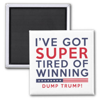 Tired Of Winning Square Magnet