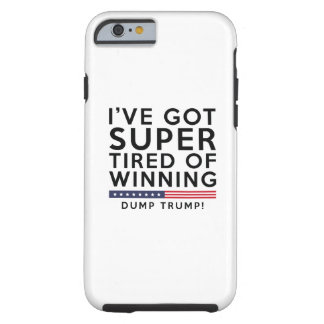 Tired Of Winning Tough iPhone 6 Case