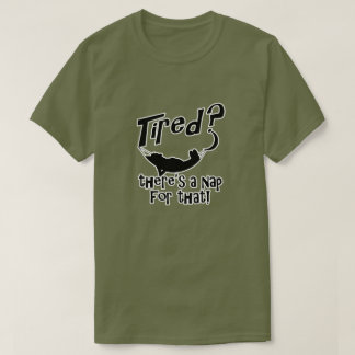 Tired? There's A Nap For That T-Shirt