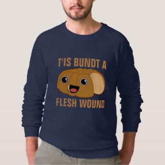T'is Bundt a Flesh Wound Sweatshirt