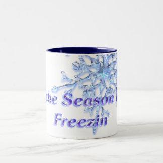 """Tis the Season to be Freezin' Winter Season D1 Coffee Mugs"