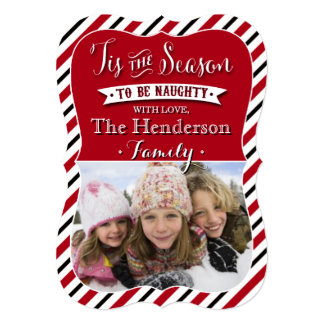 Tis The Season To Be Naughty | Red Photo Holiday 13 Cm X 18 Cm Invitation Card