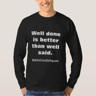"""Title : """" Midlife Steak : Well Done """" T-Shirt"""