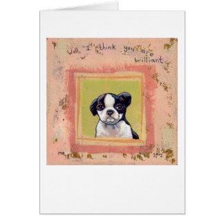 Titled:  Brilliant  -  Boston Terrier puppy dog Greeting Card