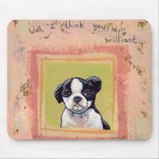 Titled:  Brilliant  -  Boston Terrier puppy dog Mouse Pad